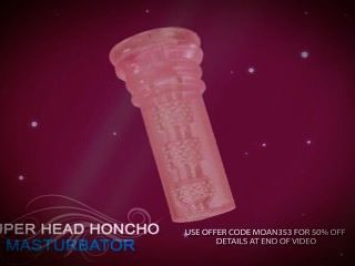 Male Masturbator – Super Head Honcho Masturbation Sleeve 50% Off And More