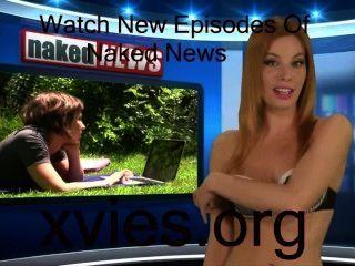Naked News For April 10th
